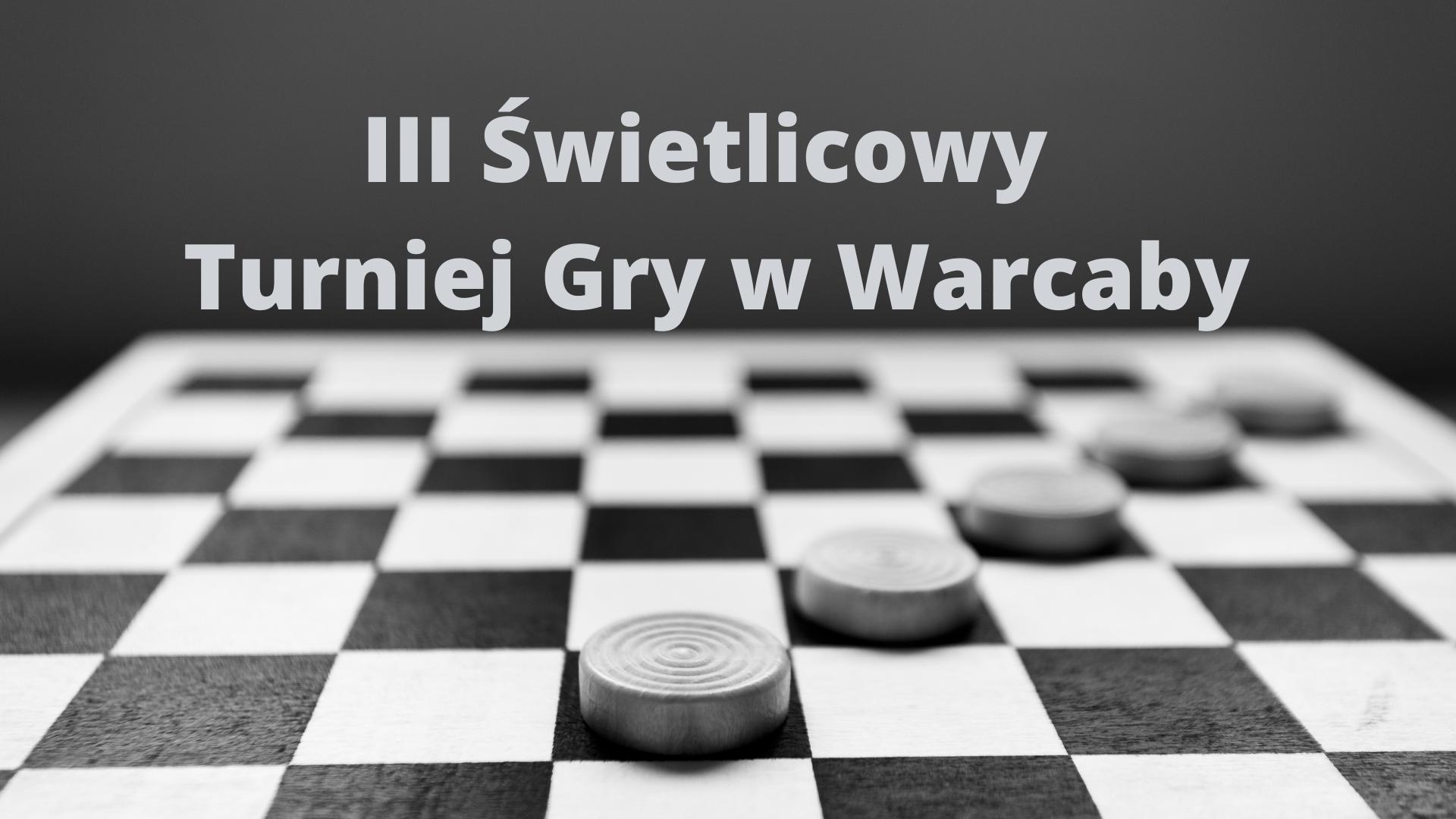 III ŚWIETLICOWY TURNIEJ W WARCABY ...