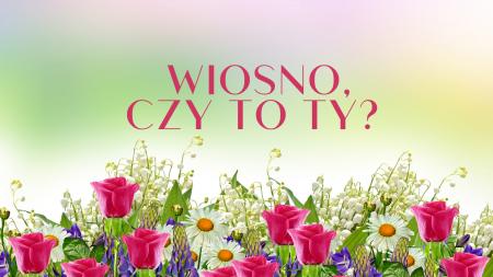 Wiosno, czy to ty? - rozstrzygnięcie konkursu fotograficznego